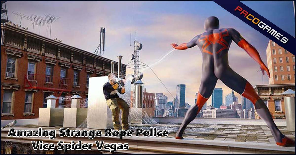 Amazing Strange Rope Police - Vice Spider Vegas | Play the ...