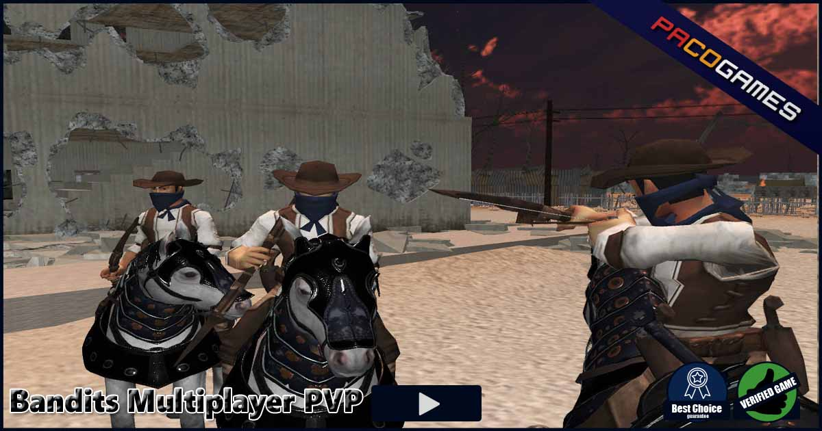 Bandits Multiplayer PVP | Play the Game for Free on PacoGames
